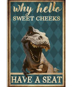 dinosaur why hello sweet cheeks have a seat retro poster 1