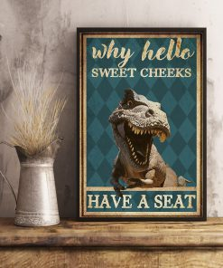 dinosaur why hello sweet cheeks have a seat retro poster 2