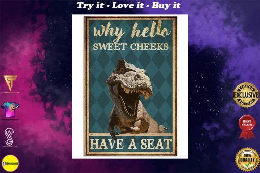 dinosaur why hello sweet cheeks have a seat retro poster