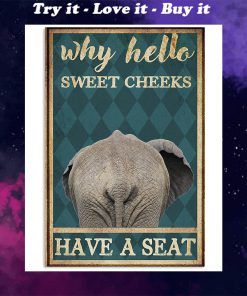 elephant why hello sweet cheeks have a seat retro poster