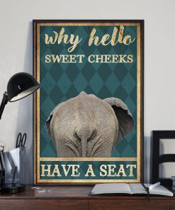 elephant why hello sweet cheeks have a seat retro poster 3