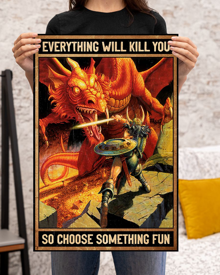 everything will kill you so choose something fun dirt dragons retro poster 4