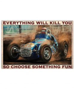 everything will kill you so choose something fun dirt track racing retro poster 2