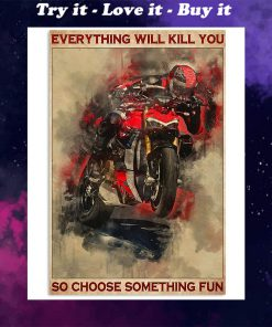 everything will kill you so choose something fun ducati retro poster