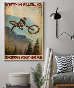 everything will kill you so choose something fun mountain biking retro poster 2