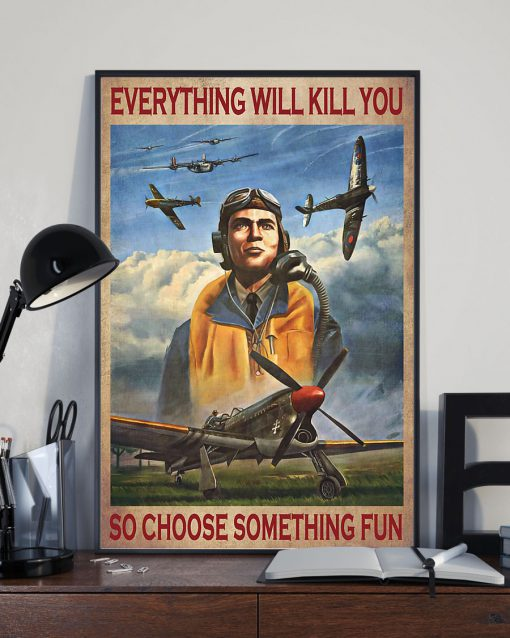 everything will kill you so choose something fun pilot poster 3