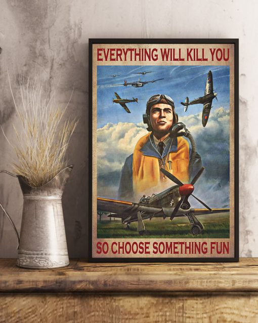 everything will kill you so choose something fun pilot poster 4