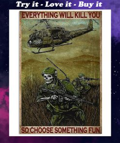 everything will kill you so choose something fun skull and helicopter retro poster
