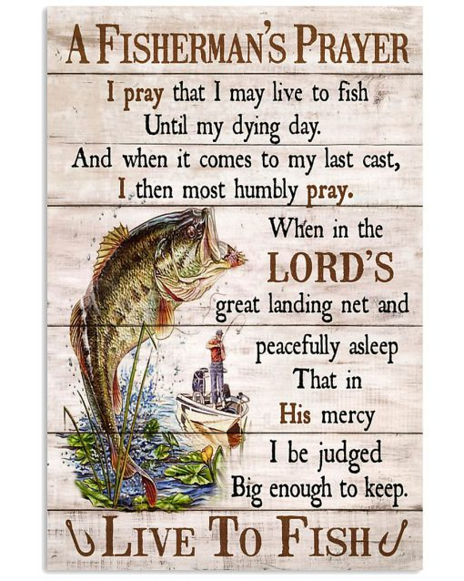 fishing a fishermans prayer i pray that i may live to fish poster 1