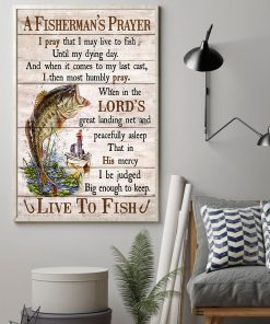 fishing a fishermans prayer i pray that i may live to fish poster 2