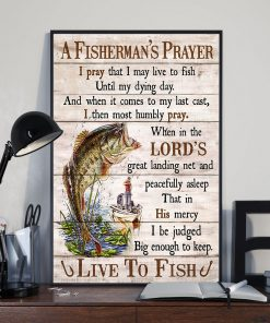 fishing a fishermans prayer i pray that i may live to fish poster 3