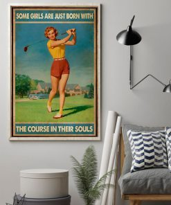 golf some girls are just born with the course in their souls poster 2