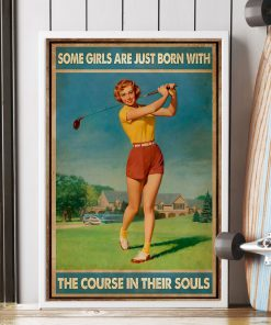 golf some girls are just born with the course in their souls poster 3