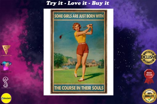 golf some girls are just born with the course in their souls poster