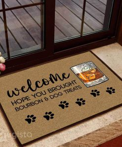 hope you brought bourbon and dog treats doormat 1 - Copy (2)