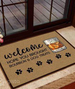 hope you brought bourbon and dog treats doormat 1 - Copy