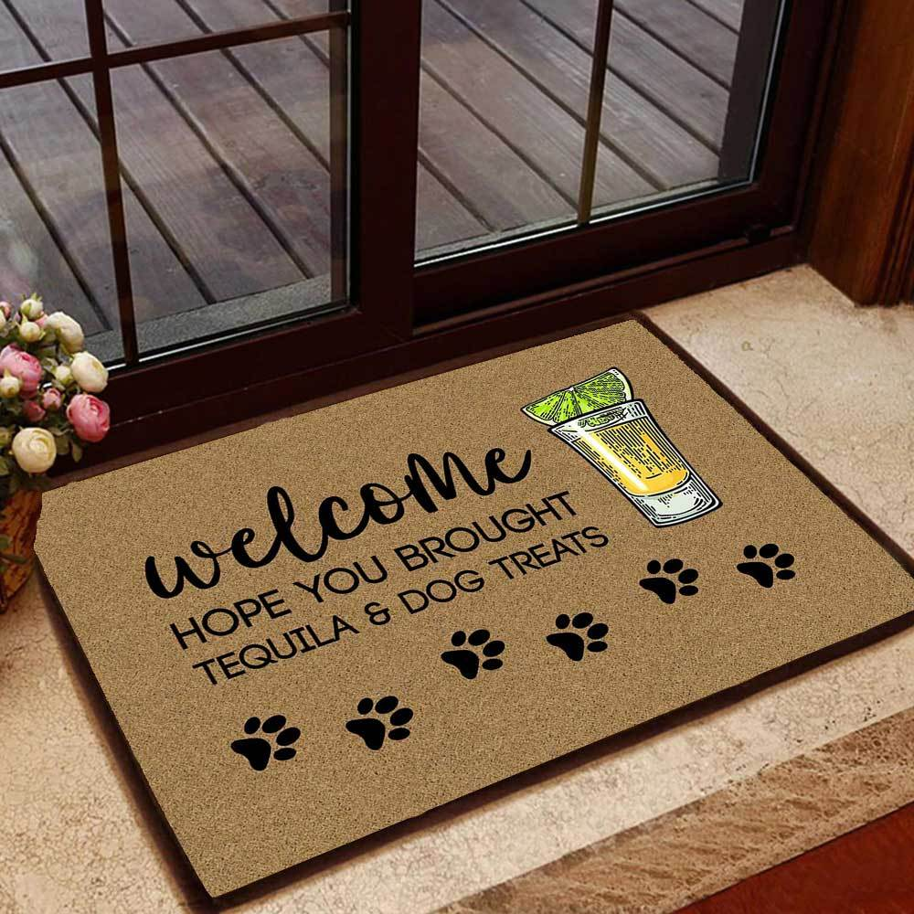 hope you brought tequila and dog treats doormat 1 - Copy (2)