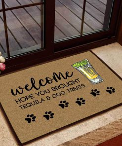 hope you brought tequila and dog treats doormat 1 - Copy