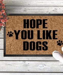 hope you like dogs doormat 1