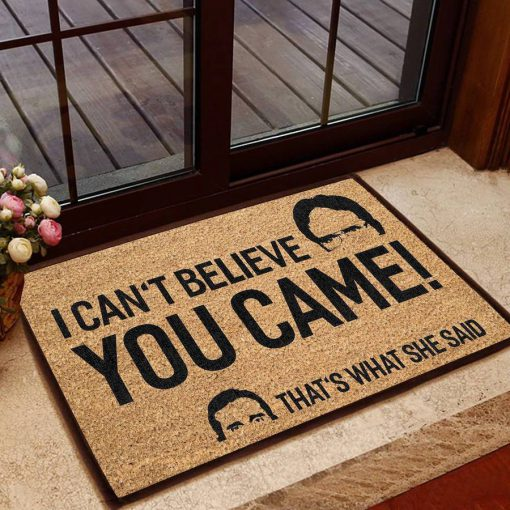 i cant believe you came thats what she said doormat 1