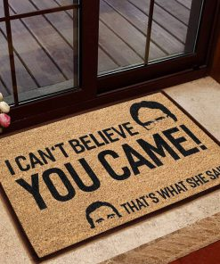 i cant believe you came thats what she said doormat 1 - Copy (2)