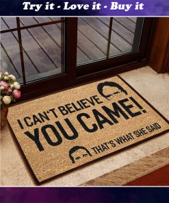 i cant believe you came thats what she said doormat