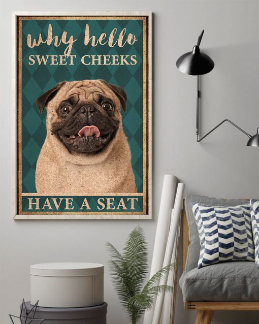 pug why hello sweet cheeks have a seat retro poster 2