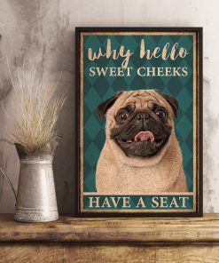 pug why hello sweet cheeks have a seat retro poster 3