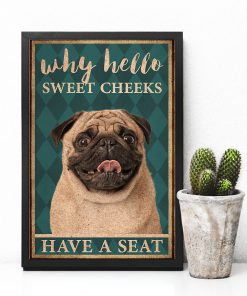 pug why hello sweet cheeks have a seat retro poster 4