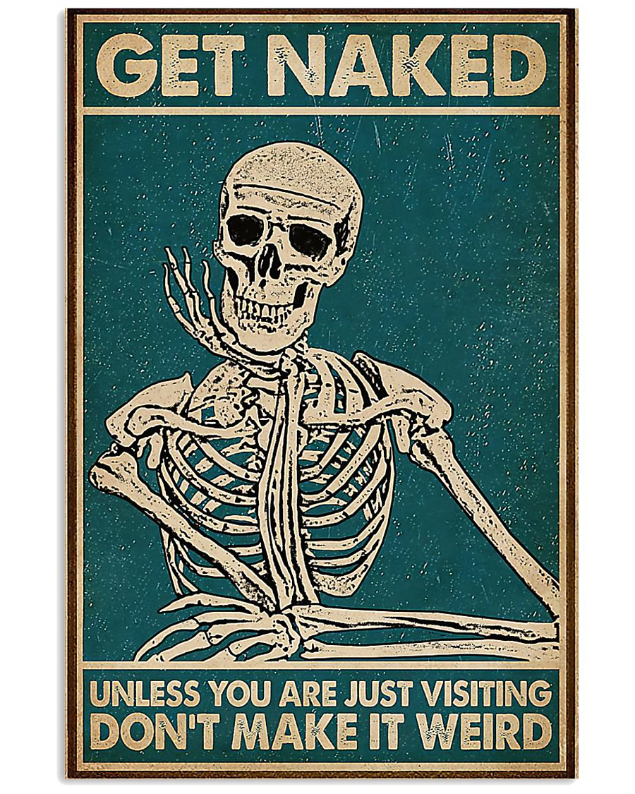 skull get naked unless you are just visiting dont make it weird retro poster 1