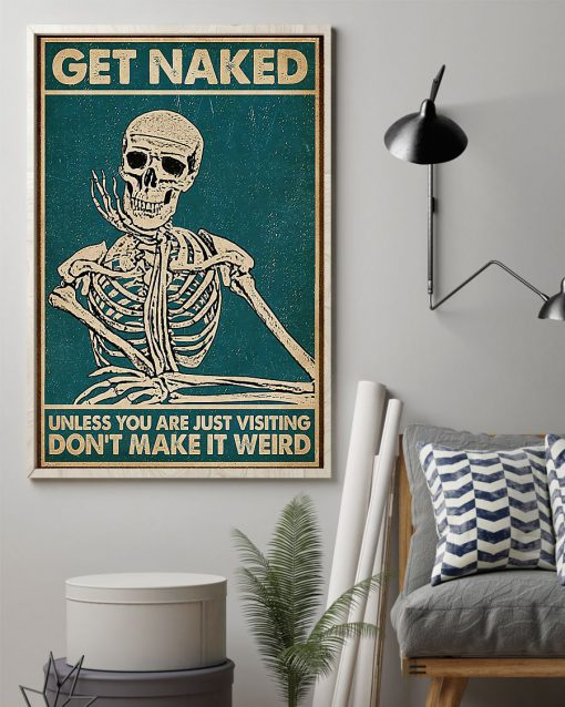 skull get naked unless you are just visiting dont make it weird retro poster 2