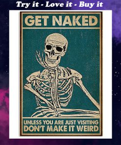 skull get naked unless you are just visiting dont make it weird retro poster