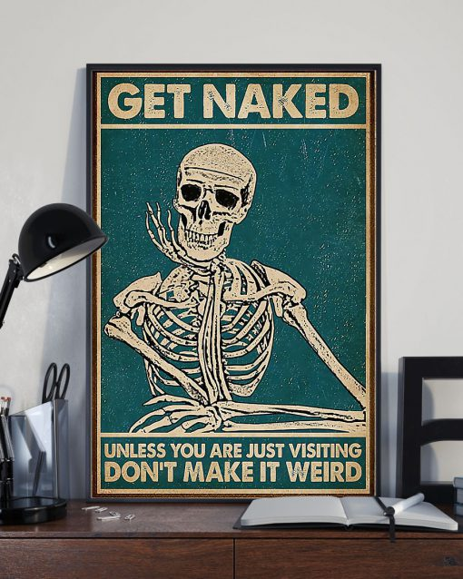 skull get naked unless you are just visiting dont make it weird retro poster 3