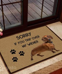 sorry if you trip over my wiener dachshund doormat 1 - Copy