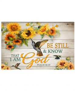 sunflower be still and know that i am God poster 1