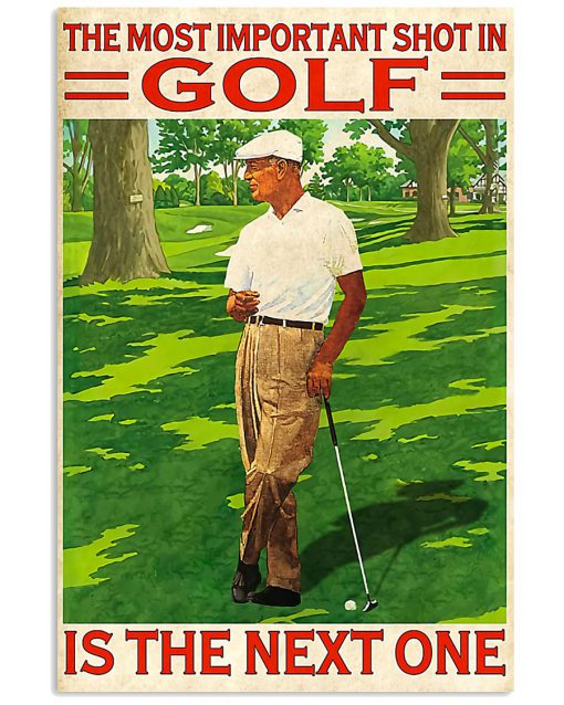 the most important shot in golf is the next one retro poster 1