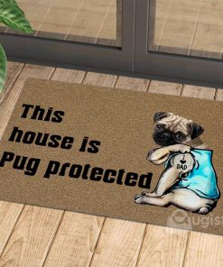 this house is pug protected i love dad tattoo doormat 1