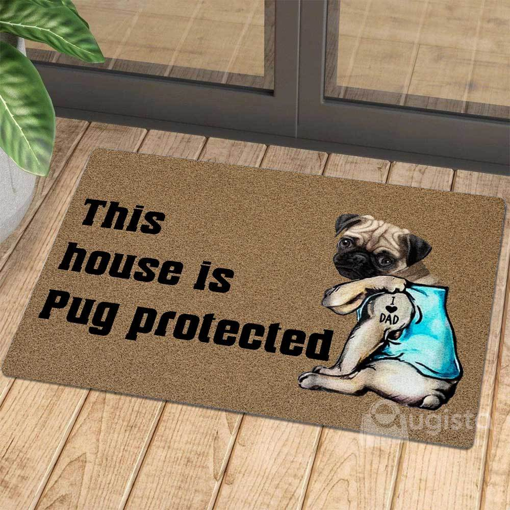 this house is pug protected i love dad tattoo doormat 1 - Copy (2)