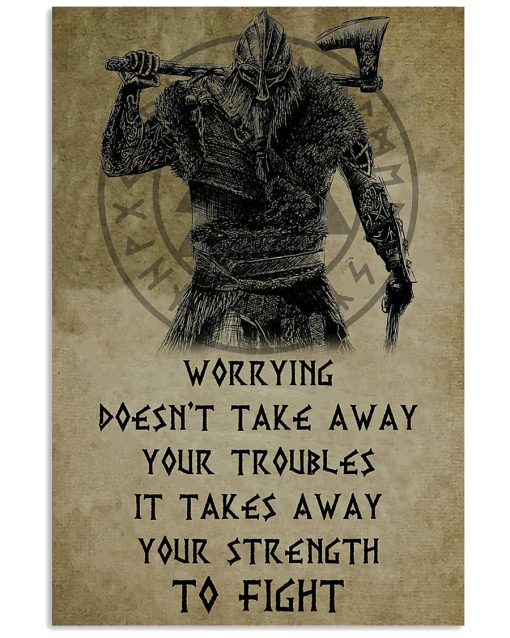 viking worrying doesnt take away your troubles it takes away poster 1