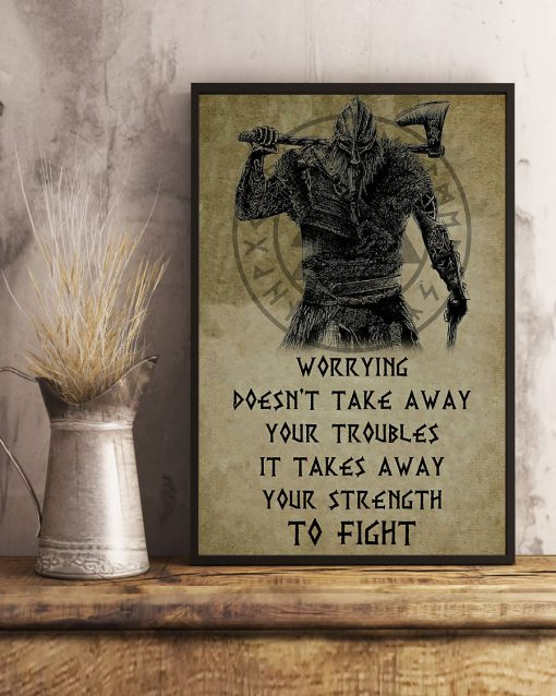 viking worrying doesnt take away your troubles it takes away poster 2