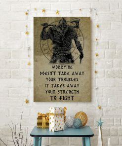 viking worrying doesnt take away your troubles it takes away poster 4