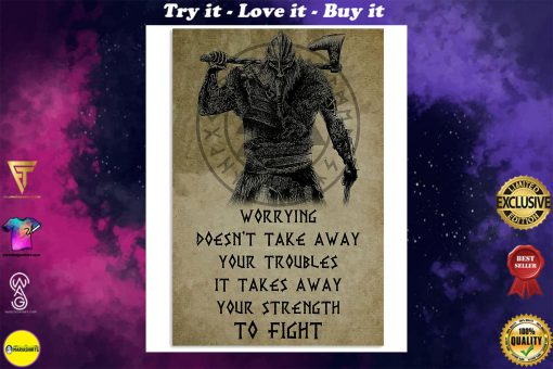 viking worrying doesnt take away your troubles it takes away poster