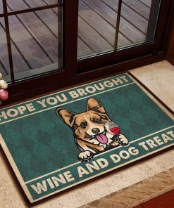 vintage corgi hope you brought wine and dogs treats doormat 1 - Copy