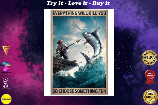 vintage everything will kill you so choose something fun old man and the sea poster
