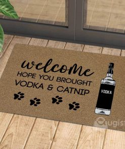 vintage welcome hope you brought vodka and catnip doormat 1