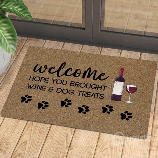 vintage welcome hope you brought wine and dog treats doormat 1 - Copy