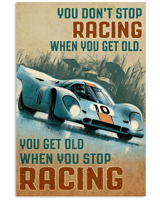 vintage you dont stop racing when you get old you get old when you stop racing poster 1