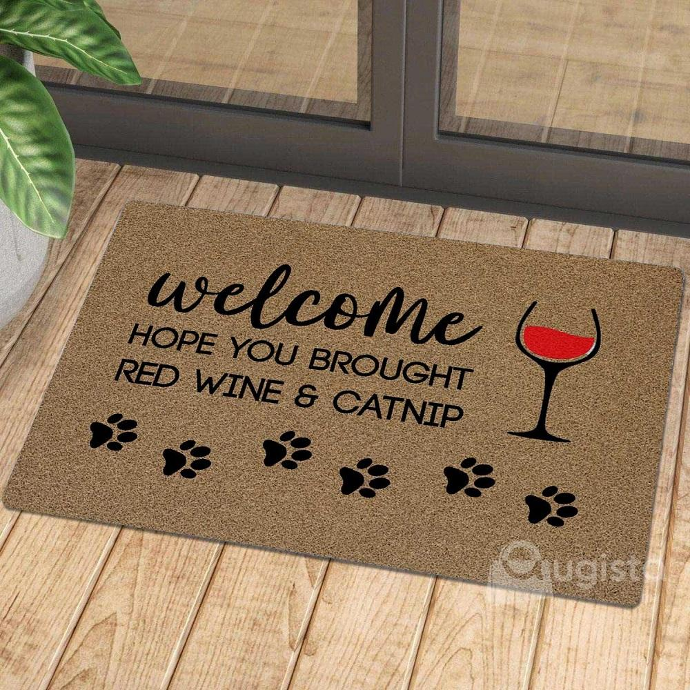 welcome hope you brought red wine and catnip doormat 1 - Copy