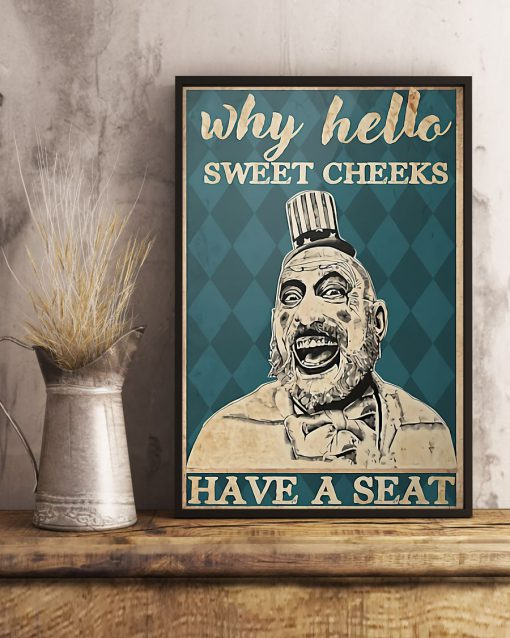 why hello sweet cheeks have a seat captain spaulding retro poster 2