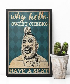 why hello sweet cheeks have a seat captain spaulding retro poster 4